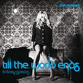 Till The World Ends The Remixes von Britney Spears