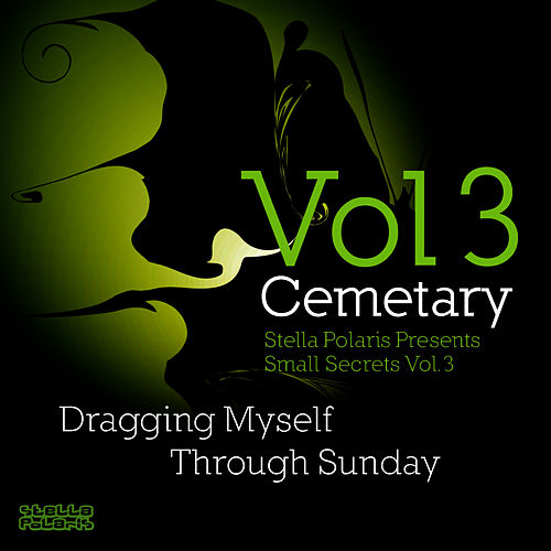 Stella Polaris Presents Small Secrets vol. 3 by Cemetary