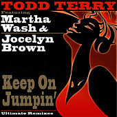Keep On Jumpin' (Ultimate Remixes) by Todd Terry