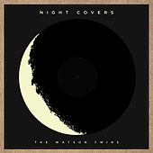 Night Covers de The Watson Twins