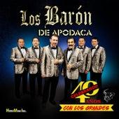 Celebrando 40 Anos Con Los Grandes de Los Baron De Apodaca