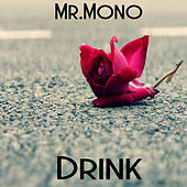 Drink by Mr. Mono