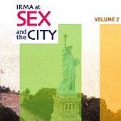 Irma At Sex and the City, Vol. 2 by Various Artists