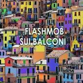 Flashmob sul balconi di Various Artists