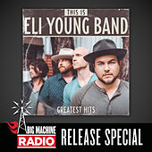 This Is Eli Young Band: Greatest Hits (Big Machine Radio Release Special) de Eli Young Band