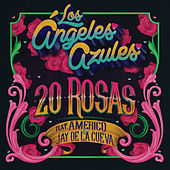 20 Rosas by Los Angeles Azules