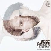 Partners In Crime (Vinyl Edition 2) by Spirit Catcher