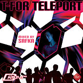 T-For Teleport (Mixed by Safka) von Various Artists