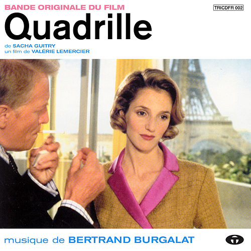 Quadrille (Bande originale du film) by Bertrand Burgalat