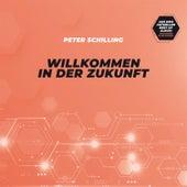 Willkommen in der Zukunft de Peter Schilling