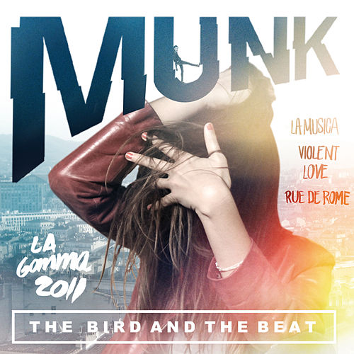 The Bird And The Beat by Munk