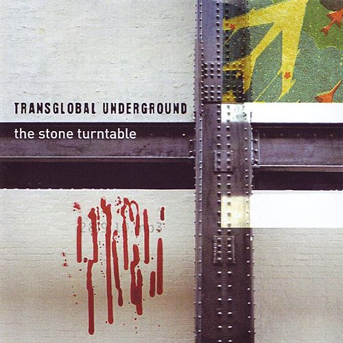 The Stone Turntable by Transglobal Underground