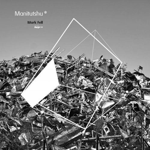 Manitutshu by Mark Fell