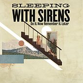 Do It Now Remember It Later by Sleeping With Sirens