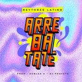 Arrebatate de Rey Three Latino