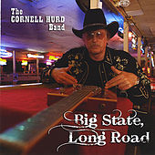 Big State, Long Road by The Cornell Hurd Band