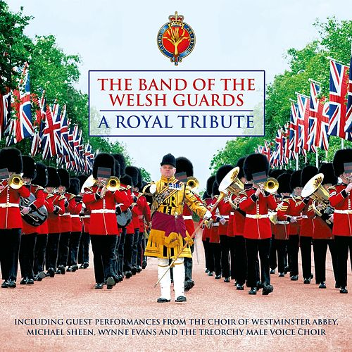 A Royal Tribute by Band Of The Welsh Guards