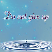 Do Not Give Up de Rodrigo Rodrigues