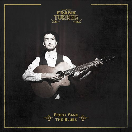 Peggy Sang The Blues by Frank Turner