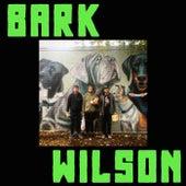 Bark Wilson by Bark Wilson