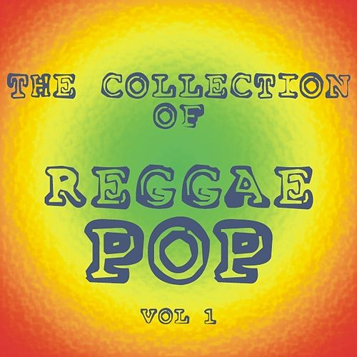 The Collection of Reggae Pop - Vol. 1 by Various Artists