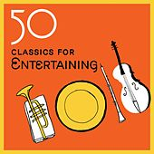 50 Classics for Entertaining by Various Artists
