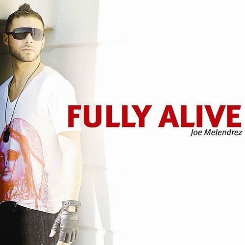 Fully Alive by Joe Melendrez