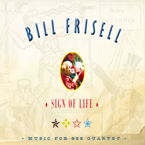 Sign Of Life by Bill Frisell