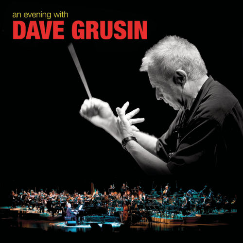 An Evening With Dave Grusin by Dave Grusin