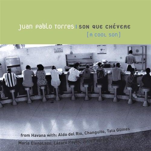 Son Que Chevere by Juan Pablo Torres