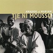 Tje Ni Mousso by Amadou & Mariam