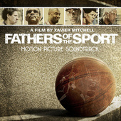 Fathers Of The Sport (Original Motion Picture Soundtrack) de Various Artists