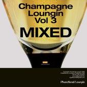 Champagne Loungin Vol 2 Mixed By Eddie Silverton by Eddie Silverton