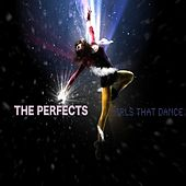 Girls That Dance - Single de The Perfects