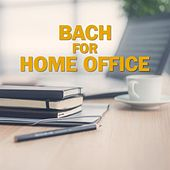 Bach for Home Office by Various Artists