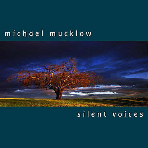 Silent Voices by Michael Mucklow