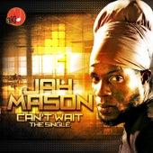 Can't Wait by Jah Mason