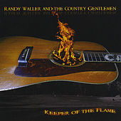 Keeper of The Flame by Randy Waller