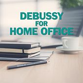 Debussy for Home Office by Various Artists