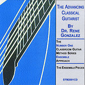 The Advancing Classical Guitarist(Volume 1) de Rene Gonzalez