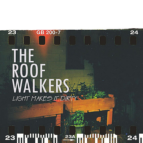 Light Makes It Dirty by Roofwalkers
