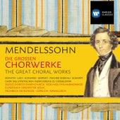 Mendelssohn: Die großen Chorwerke de Various Artists