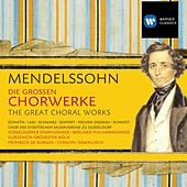 Mendelssohn: Die großen Chorwerke von Various Artists