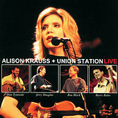 Alison Krauss + Union Station (Live) by Alison Krauss