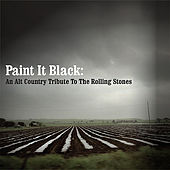 Paint It Black: An Alt country Tribute to the Rolling Stones by Various Artists