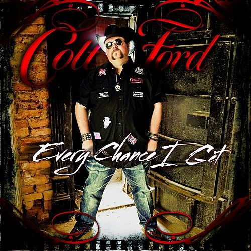 Every Chance I Get by Colt Ford