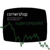 Supercomputed E.P. by Cornershop