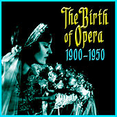 The Birth Of Opera 1910-1950 de Various Artists
