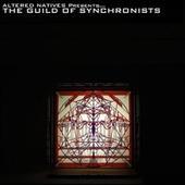 Altered Natives Presents...The Guild Of Synchronists de Various Artists