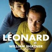 Leonard - My Fifty-Year Friendship With A Remarkable Man (Unabridged) von William Shatner